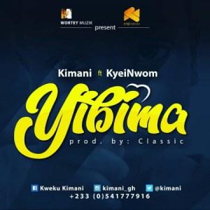 Kimani - Yibima ft. Kyei Nwom